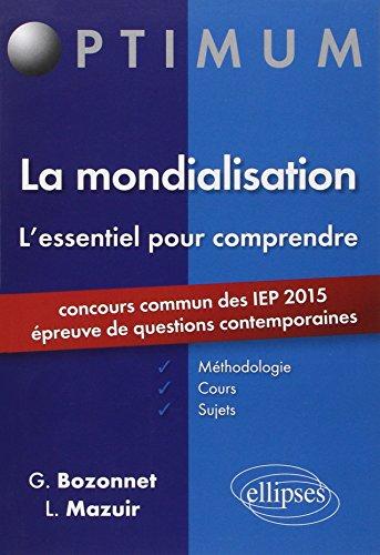 Optimum l'Essentiel pour Comprendre La Mondialisation Concours Commun des IEP 2015 preuve de Questions Contemporaines