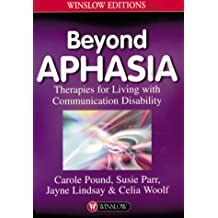 Beyond Aphasia: Therapies for Living with Communication Disabilities (Winslow Editions)