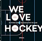 We Love Hockey: 25 Stories about the Passion for the Game