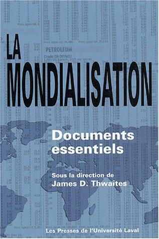La mondialisation : Documents essentiels par James Thwaites, Collectif