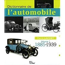 Dictionnaire de l'automobile : Volume 1, 1885-1939
