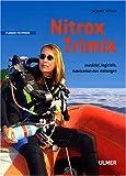 Nitrox-Trimix : Matériel, logiciels, fabrication des mélanges