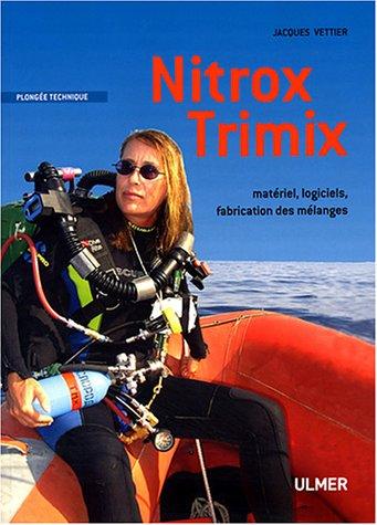 Nitrox trimix : Matériel - Logiciels - Fabrication des mélanges
