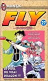 Fly, tome 27 : Le Duel du vrai dragon