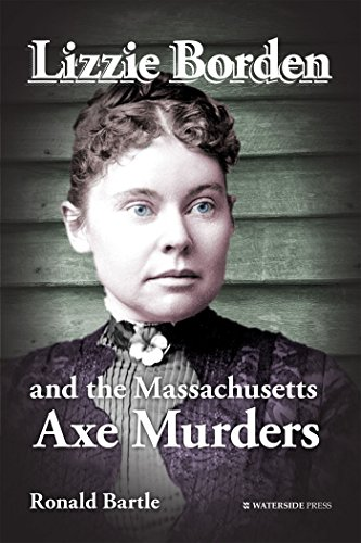 Lizzie Borden and the Massachusetts Axe Murders (English Edition)
