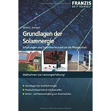Grundlagen der Solarenergie: Schaltungen und Experimente rund um die Photovoltaik. Maßnahmen zur Leistungserhöhung