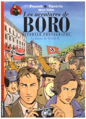Les Aventures de Boro, Reporter Photographe : La Dame de Berlin : Tome 2