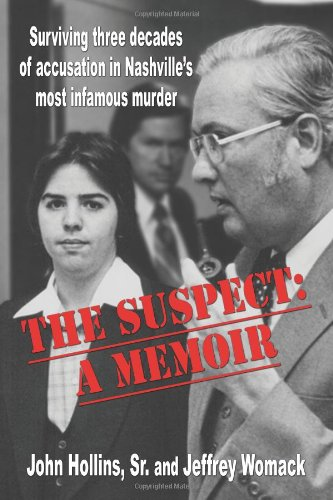 The Suspect: A Memoir: Surviving three decades of accusation in Nashville's most infamous murder