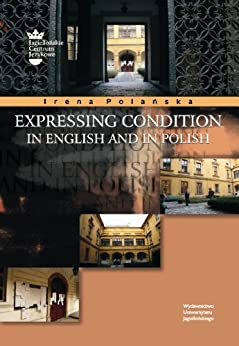 Expressing Condition in English and in Polish (English Edition) par [Polanska, Irena]