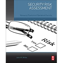 Security Risk Assessment: Managing Physical and Operational Security