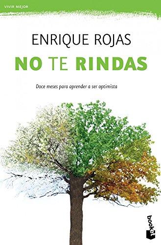 No te rindas: Doce meses para aprender a ser optimista (Vivir Mejor) por Enrique Rojas