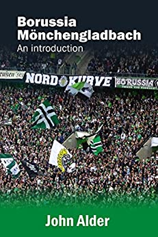 Borussia Mönchengladbach : An Introduction by [Alder, John]