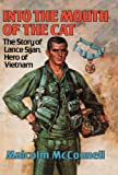 Into The Mouth Of The Cat: Story of Lance Sijan, a Hero of Vietnam