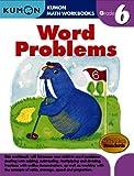 Word Problems, Grade 6 (Kumon Math Workbooks)