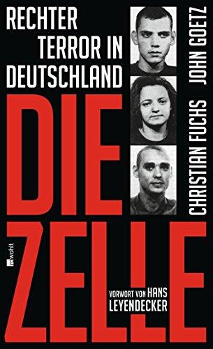 Preisvergleich Produktbild Die Zelle: Rechter Terror in Deutschland