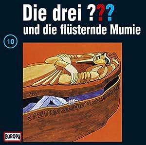 Die drei Fragezeichen - Folge 10: und die flüsternde Mumie