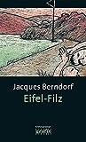 Eifel-Filz. Der dritte Eifel-Krimi mit Siggi Baumeister