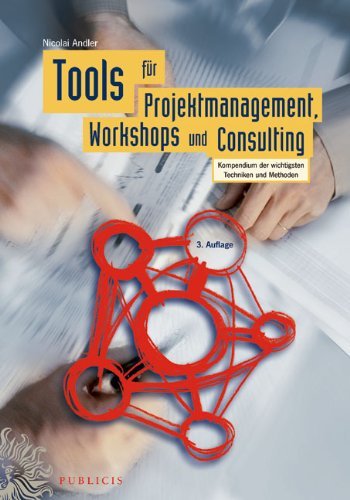 nagement, Workshops und Consulting: Kompendium der wichtigsten Techniken und Methoden ()