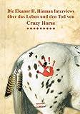Die Eleanor H. Hinman Interviews über das Leben und den Tod von Crazy Horse