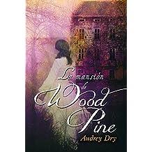 La mansión de Wood Pine (Iris Miller nº 2)