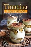 Tiramisu Recipes on The Way!: Get This Book - Best Reviews Guide