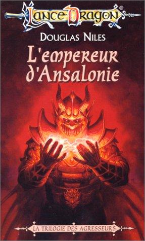 La séquence des Agresseurs Tome 3 : L'Empereur d'Ansalonie