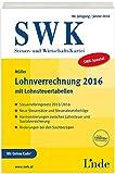 SWK-Spezial Lohnverrechnung 2016: mit Lohnsteuertabellen