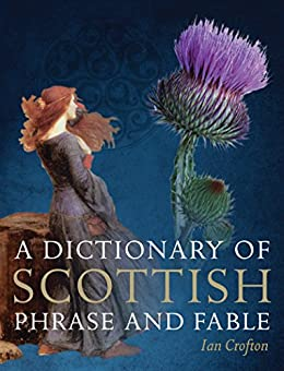 A Dictionary of Scottish Phrase and Fable by [Crofton, Ian]