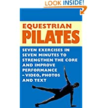 Equestrian Pilates - 7 Exercises in 7 Minutes to Strengthen the Core and Improve Performance - Video, Photos & Text