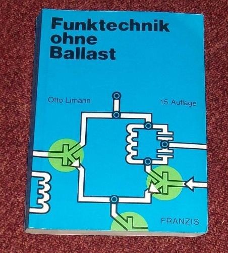 Funktechnik ohne Ballast 15. Auflage  1979 (Einführung in die Schaltungstechnik der Rundfunkempfänger)