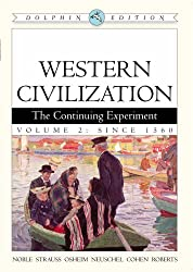 Western Civilization: the Continuing Experiment Volume Ii: Since 1560 (Dolphin Edition)