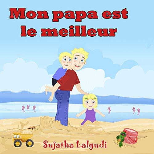 papa-livre-mon-papa-est-le-meilleur-livre-pour-enfant-de-4-ans-papa-livre-french-edition-french-picture-book-livres-enfants-4-ans-french-children-39-s-livres-d-39-images-pour-les-enfants-t-7