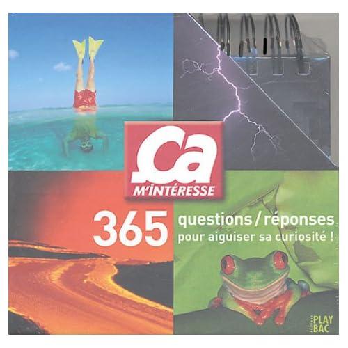 Ca m'intéresse : 365 questions/réponses pour aiguiser sa curiosité !