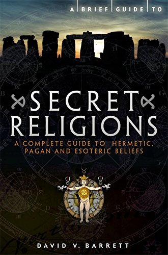 Brief Guide to Secret Religions: A Complete Guide to Hermetic, Pagan and Esoteric Beliefs (Brief Histories) by David V. Barrett (2011-05-01) par David V. Barrett
