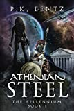 Athenian Steel (The Hellennium Book 1) by P.K. Lentz