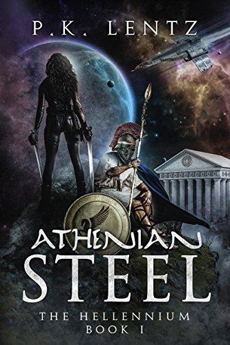 Athenian Steel (The Hellennium Book 1) by P.K. Lentz