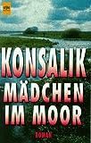 Mädchen im Moor - Heinz G. Konsalik