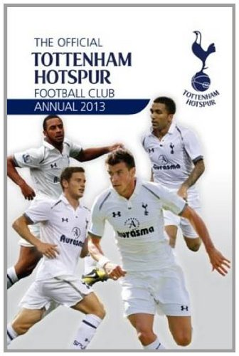 Official Tottenham Hotspur Annual 2013 (Annuals 2013) por Grange Communications Ltd