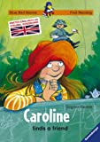 Caroline finds a friend (Blue Bird Stories - Der Blaue Rabe in Englisch)