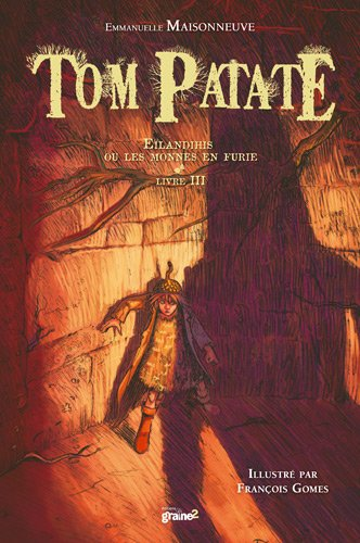 Tom Patate, Tome 3 : Elandihis ou les monnes en furie