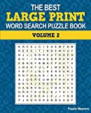 The Best Large Print Word Search Puzzle Book, Volume 2: A Collection of