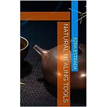 Natural Healing Tools (English Edition)