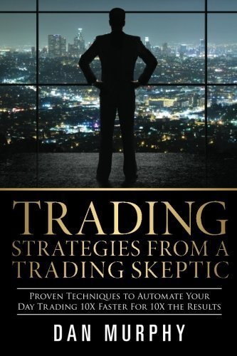 Trading Strategies From a Trading Skeptic by Dan Murphy (2013-05-30)