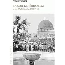 La soif de Jérusalem: Essai d'hydrohistoire (1840-1948)