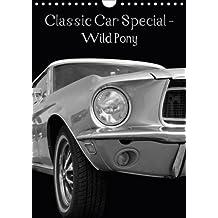 Classic Car Special - Wild Pony (Wall Calendar 2018 DIN A4 Portrait): Classic car calendar-wild pony (Monthly calendar, 14 pages ) (Calvendo Technology) [Kalender] [Sep 27, 2015] Gube, Beate
