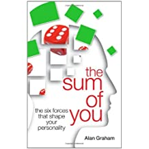 The Sum of You: The Six Secret Forces That Make You Who You Are by Alan Graham (2011-07-29)
