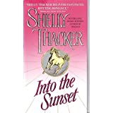 Into the Sunset by Shelly Thacker (1999-05-11)