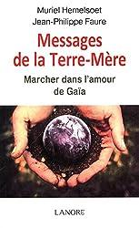 Messages de la Terre-Mère : Marcher dans l'amour de Gaïa
