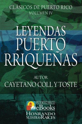 Leyendas Puertorriqueñas (Clásicos de Puerto Rico, Band 4) (Leyendas De Puerto Rico)
