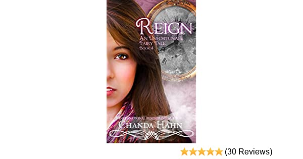 Reign an unfortunate fairy tale book 4 ebook chanda hahn amazon reign an unfortunate fairy tale book 4 ebook chanda hahn amazon kindle store fandeluxe Image collections